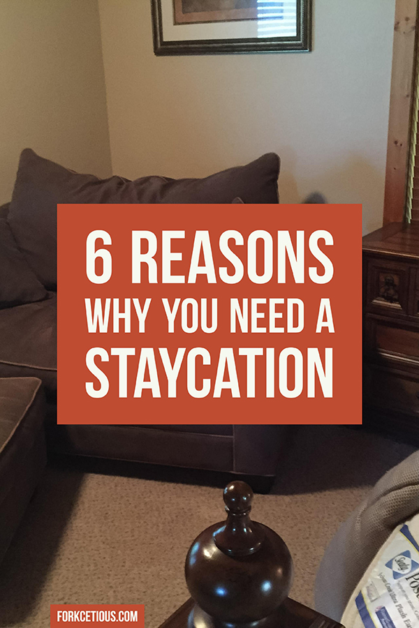 6-REASONS-WHY-YOU-NEED-A-STAYCATION